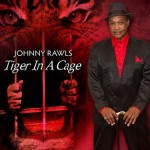 Johny Rawls - tiger in a cage