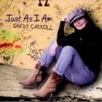 Sandy Carroll - just as i am